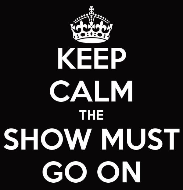 keep-calm-the-show-must-go-on-22-resized-600