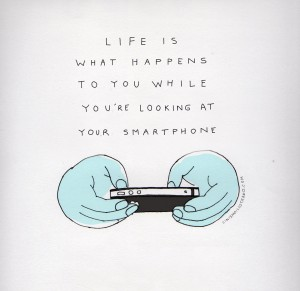 life-is-what-happens-to-you-while-youre-looking-at-your-phone-300x291