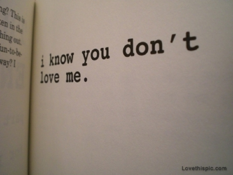 10903-I-Know-You-Dont-Love-Me