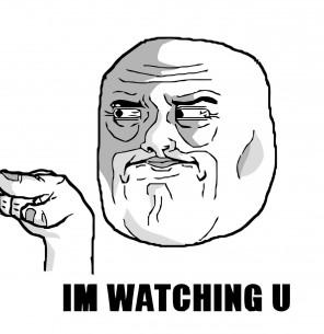 annoyed-im-watching-u