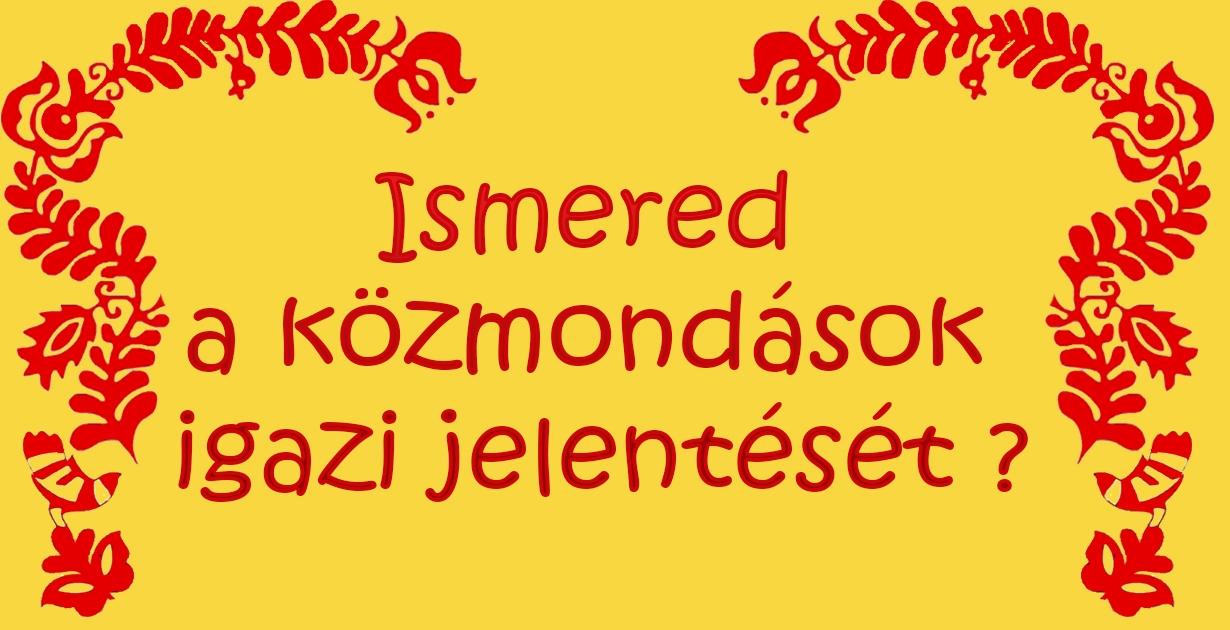 Milyen féreg ordít a fában? 5 régi magyar szólás-mondás valódi jelentése - Ezotéria | Femina